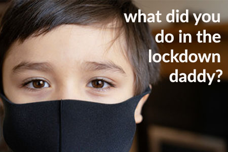 David Roberts - what did you do in the lockdown daddy?
